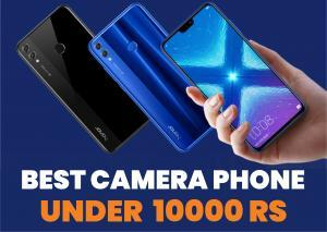 5 Best Camera Phone Under 10000 Rs | Reviews and Specification